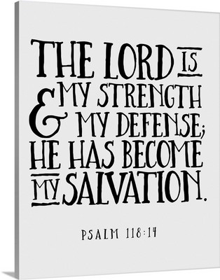 Psalm 118:14 - Scripture Art in Black and White