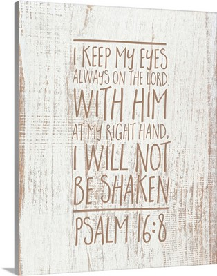 Handlettered Bible Verse - Psalm 16:8